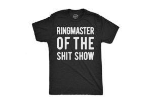 Ringmaster of The Shitshow Funny Parenting Tshirt